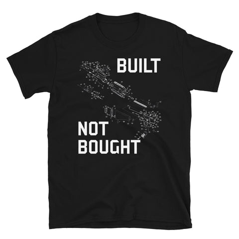 Built Not Bought - AR15 Builder, Gun T-Shirt