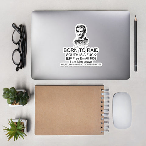 Born To Raid - John Brown, Meme, Parody Sticker