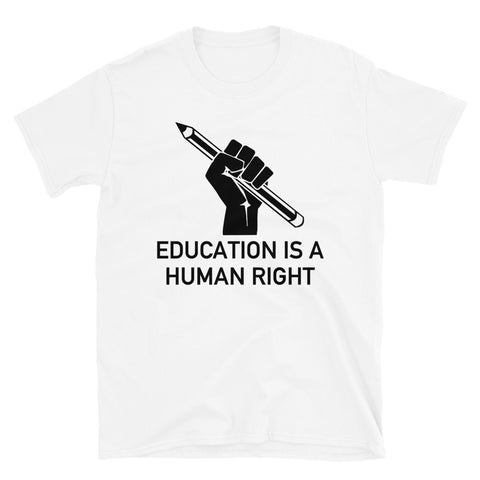 Education Is A Human Right - Socialist, DSA, College For All T-Shirt