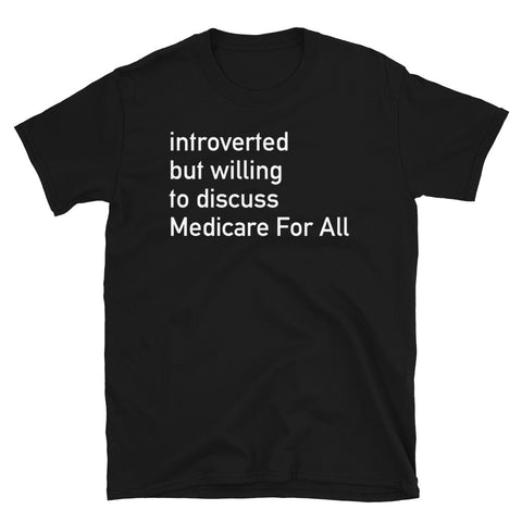 Introverted But Willing To Discuss Medicare For All - Bernie Sanders 2020, Healthcare T-Shirt