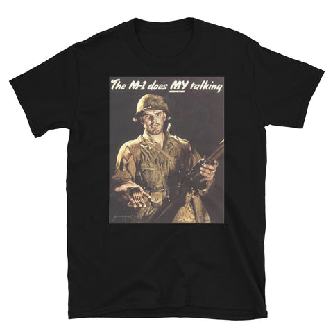 The M1 Does My Talking - World War 2 American Propaganda T-Shirt