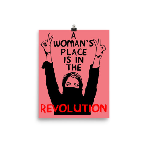 A Woman's Place Is In The Revolution - Feminist, Resistance, Protest, Socialist Poster