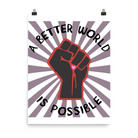 A Better World Is Possible - Leftist, Socialist, Democratic Socialism Poster