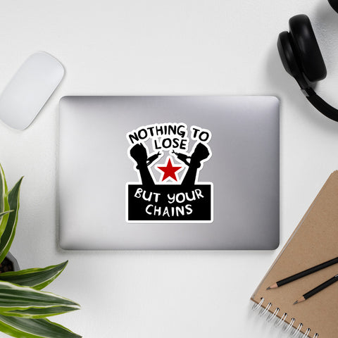 Nothing To Lose But Your Chains - Socialist, Marxist, Leftist Sticker