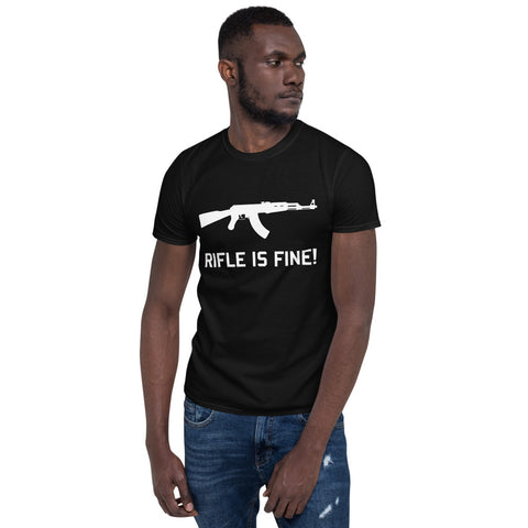 Rifle Is Fine! - AK47 Meme T-Shirt