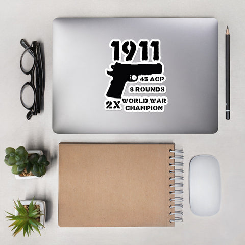 1911 Two World War Champion - Gun Owner, Gun Rights, Firearms, Handgun, Fudd, Meme Sticker