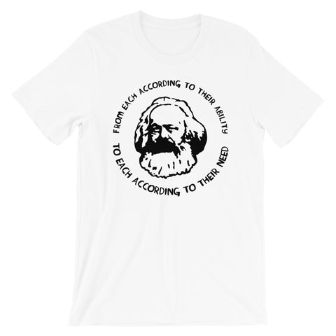 From Each According to Their Ability, To Each According to Their Need - Karl Marx T-Shirt