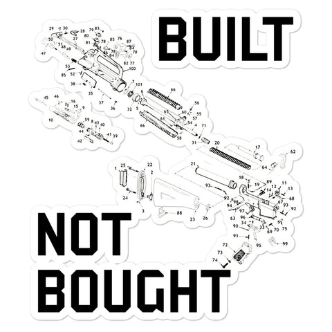 Built Not Bought - AR15 Builder, Gun Sticker