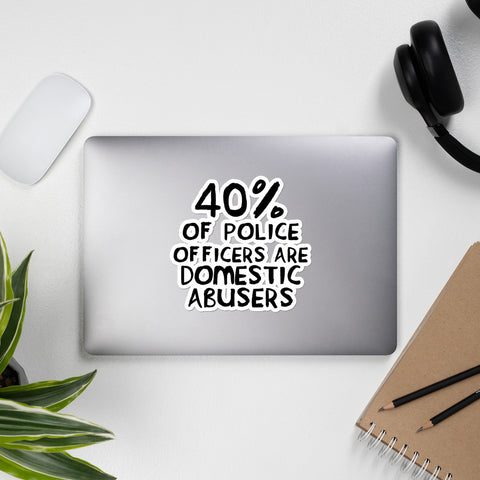 40 Percent of Police Officers Are Domestic Abusers (Text) - ACAB Sticker
