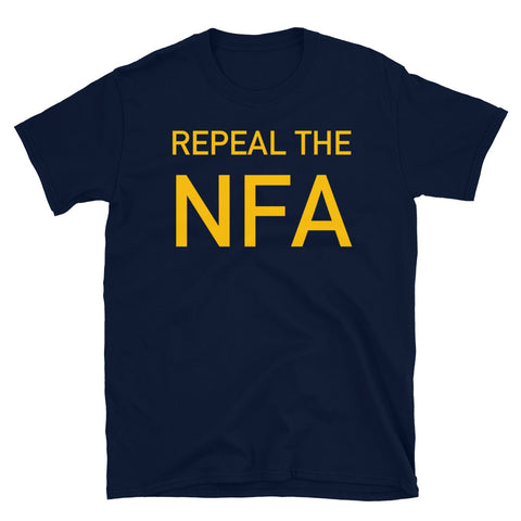 Repeal The NFA - National Firearms Act, ATF, ACAB T-Shirt