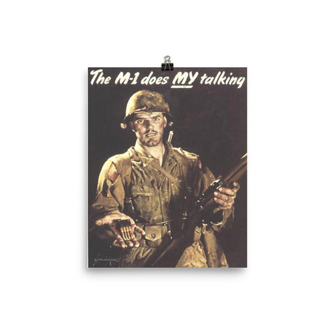 The M1 Does My Talking - World War 2 American Propaganda Poster