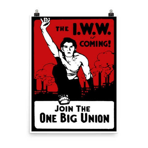 Join The One Big Union - IWW Propaganda Poster