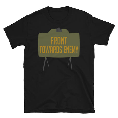 Front Towards Enemy - M18A1 Claymore Mine, Funny, Gun Meme T-Shirt