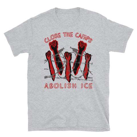 Close The Camps, Abolish ICE - Immigration, Human Rights, Leftist T-Shirt
