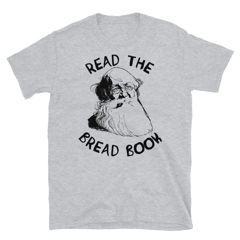Read the Bread Book - Peter Kropotkin, Conquest of Bread, Anarchist, Socialist, Anarcho-Communist T-Shirt