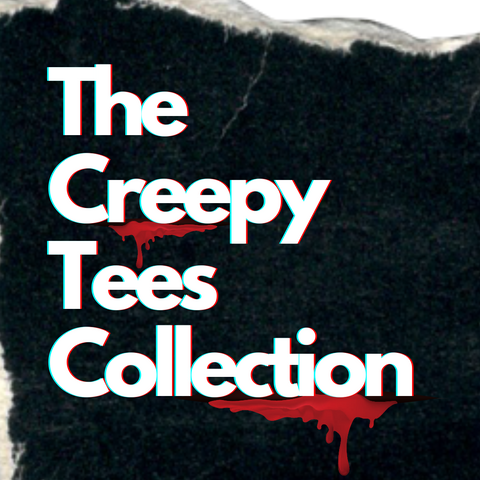 The Creepy Tees Collection