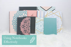 Using Notebooks Effectively