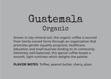 Load image into Gallery viewer, coffee, subscription, guatemala, well balanced, light, delightful on the palate, chocolatey notes, deep, richness, toffee, peanut butter, cherry, plum