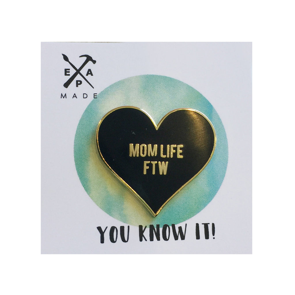 """mom life FTW"" pin"