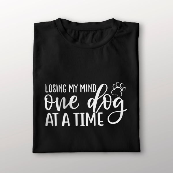 Funny Dog Quote T Shirt - Losing My Mind