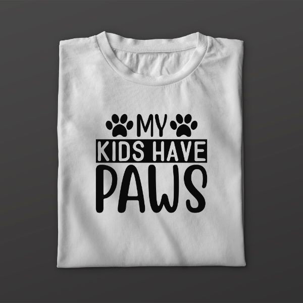 Funny Dog Quote T Shirt - My Kids Have Paws