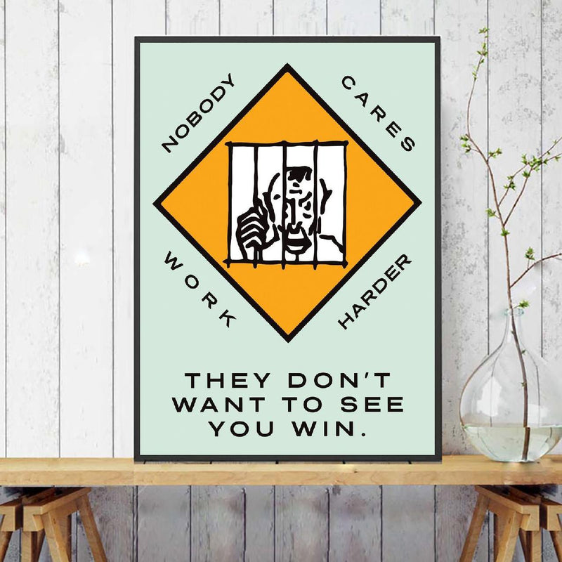 Nobody Cares Work Harder Monopoly Canvas Painting (No Frame)