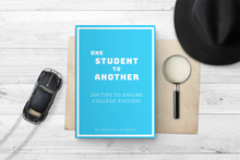 Load image into Gallery viewer, One Student to Another: 200 Tips to Ensure College Success