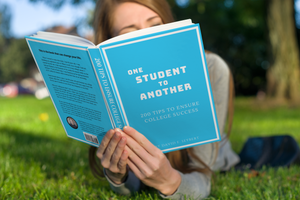 One Student to Another: 200 Tips to Ensure College Success