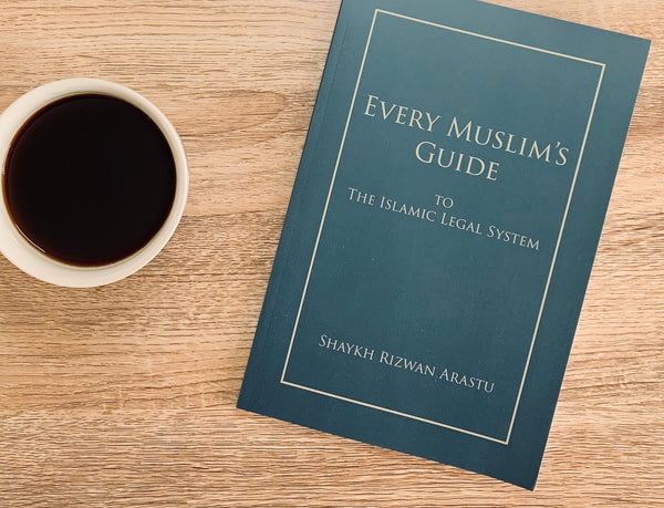 Every Muslim's Guide To the Islamic Legal System