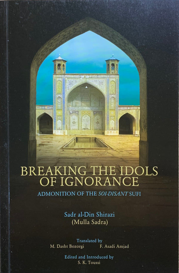 Breaking the Idols of Ignorance: Admonition of the Soi-Disant Sufi
