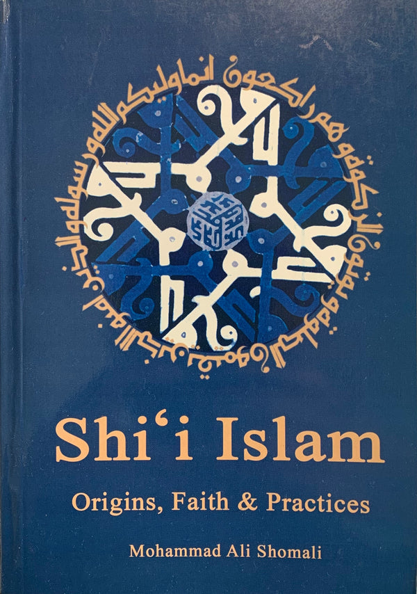 Shiʿi Islam: Origins, Faith & Practices
