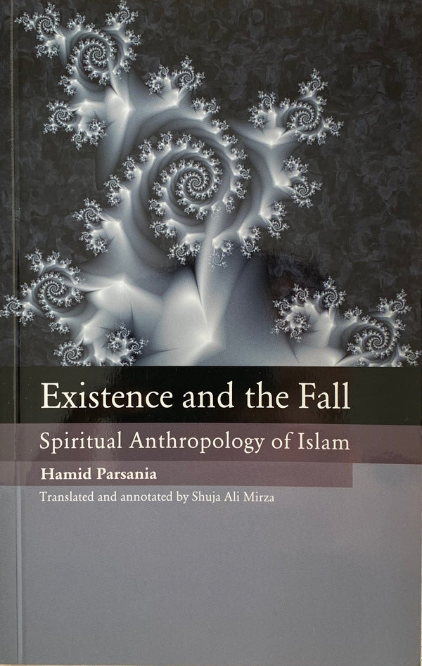 Existence & the Fall: Spiritual Anthropology of Islam
