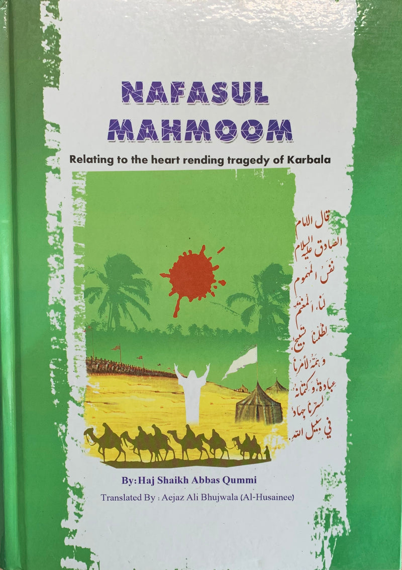 Nafasul Mahmoom - relating to the heart rending tragedy of Karbala