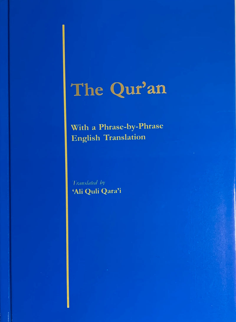 The Quran: With a Phrase-by-Phrase English Translation