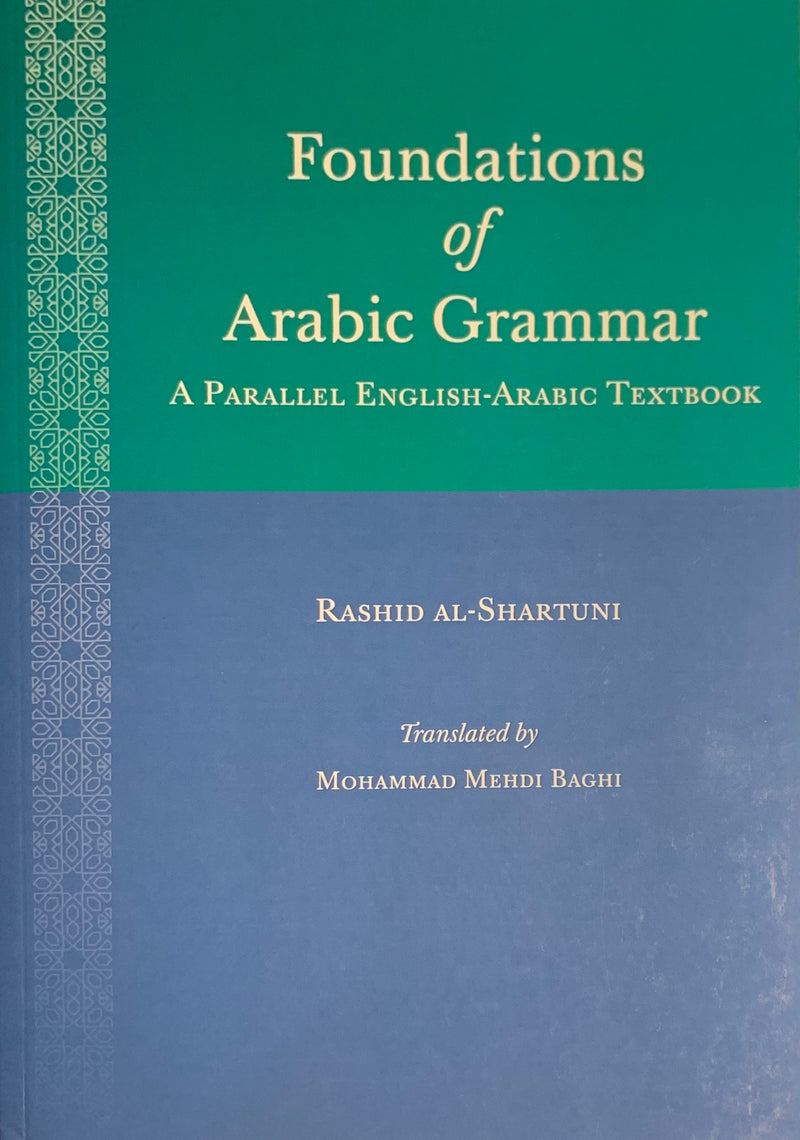 FOUNDATIONS OF ARABIC GRAMMAR: A Parallel English-Arabic Textbook