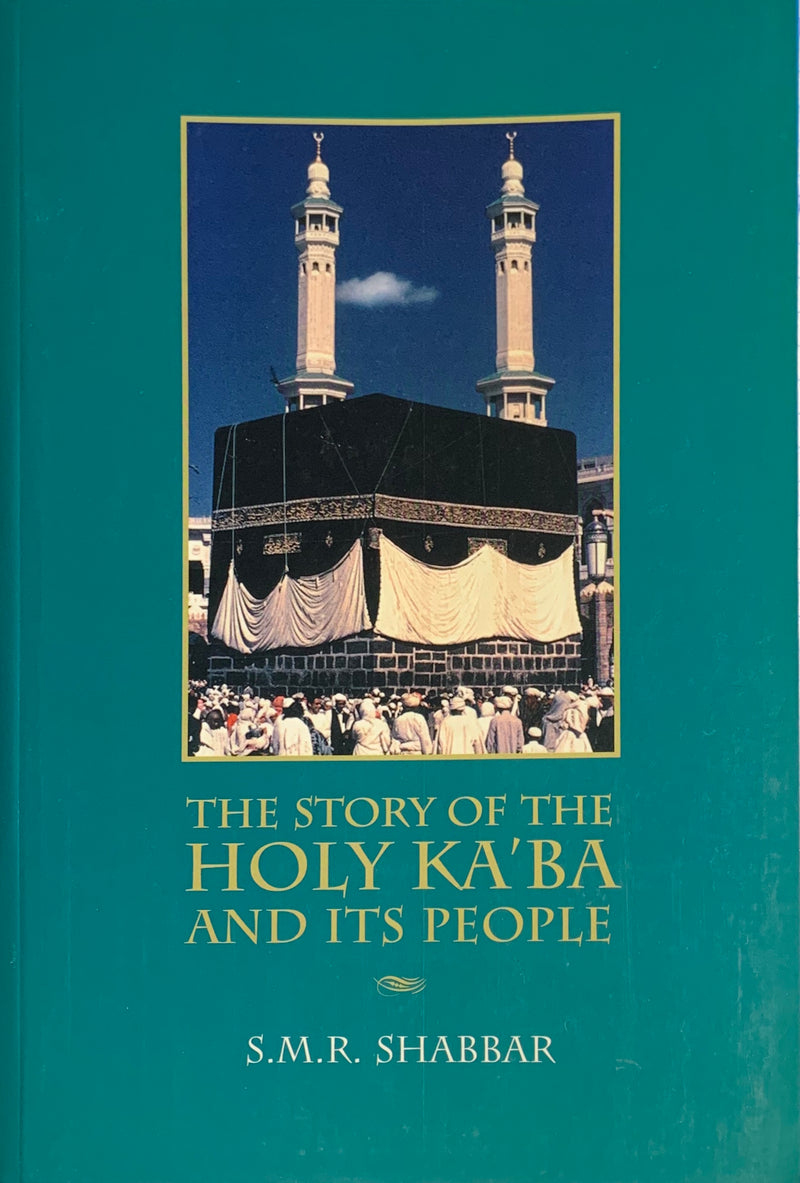 The Story of the Holy Ka`ba and Its People