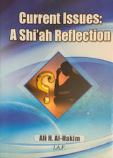 Current Issues: A Shi'ah Reflection
