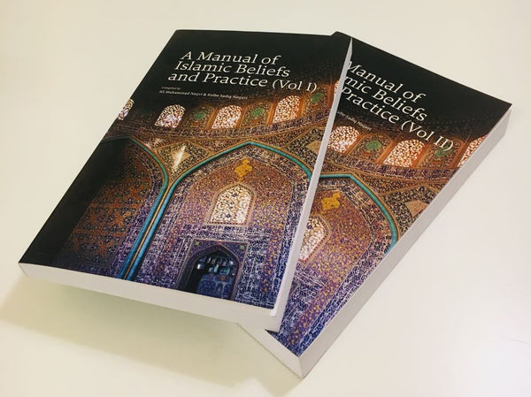 A Manual of Islamic Beliefs and Practice (Volumes 1 &2)