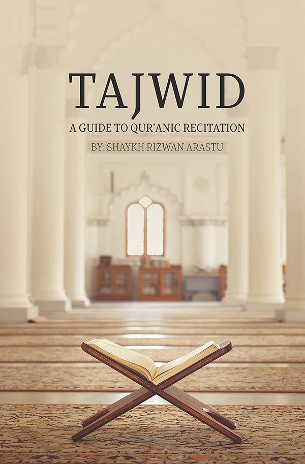 Tajwid: A Guide to Qur'anic Recitation 2nd Edition