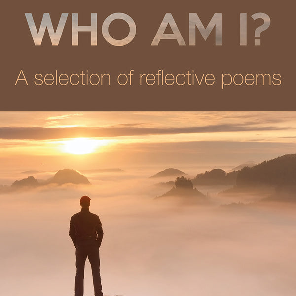 Who Am I? A Selection of Reflective Poems