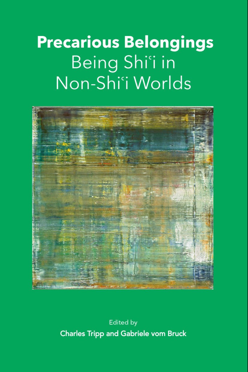 Precarious Belongings: Being Shiʿi in Non-Shiʿi Worlds