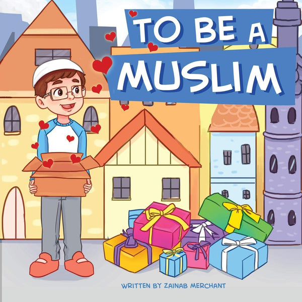 To Be A Muslim (Suggested Ages: 3-7)