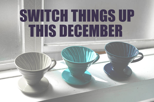 Switch up your coffee routine - December New Arrivals
