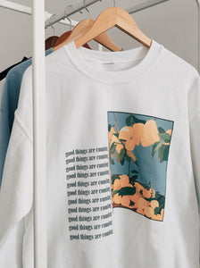 Good Things Are Coming Crewneck