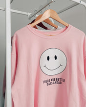 Load image into Gallery viewer, There Are Better Days Ahead Crewneck