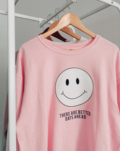 There Are Better Days Ahead Crewneck