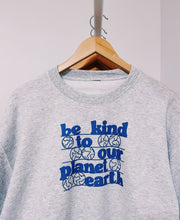 Load image into Gallery viewer, Be Kind To Our Planet Earth Crewneck