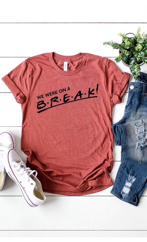 We Were on a Break Graphic Tee