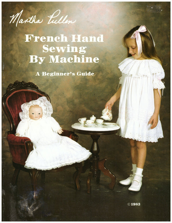French Hand Sewing by Machine A Beginners Guide - Hoglumps