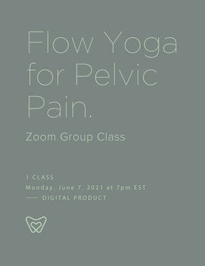 1 Class | Flow Yoga for Pelvic Pain – Zoom Group Class | Monday June 7 2021